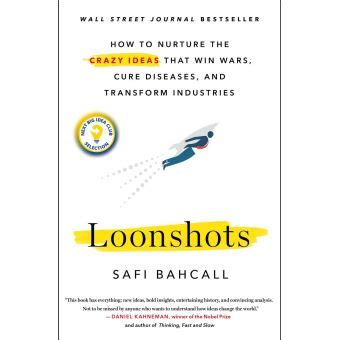 Loonshots How to Nurture the Crazy Ideas That Win Wars