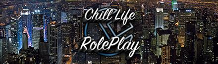 Chill Life - RolePlay - Serveur Grand Theft Auto